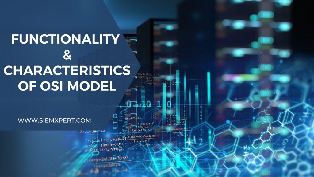 Functionality & Characteristics of OSI model